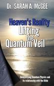 Heaven's Reality: Lifting the Quantum Veil